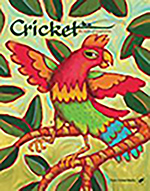 Cover of cricket magazine featuring a colorful bird on a branch