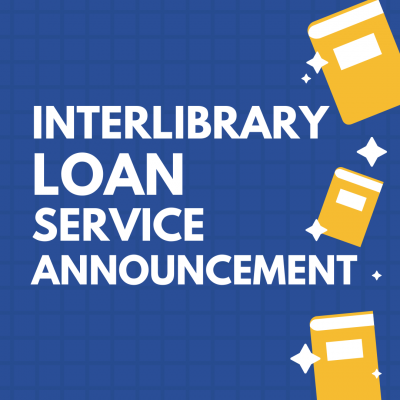Image advertising Interlibrary Loan Service Announcement, white text on a blue background, with yellow books along right edge
