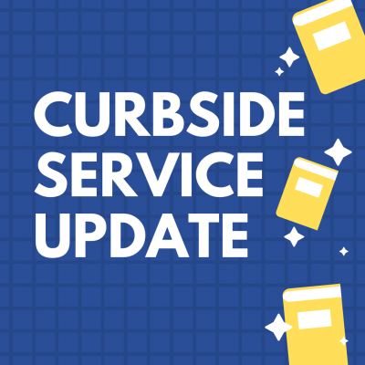 image advertising curbside service update with white text against a blue background and yellow books