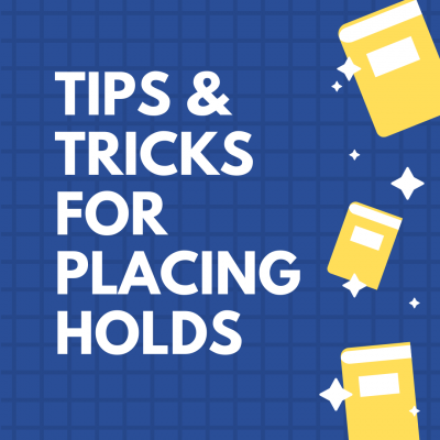 Image of logo for Tricks and Tips for Placing Holds featuring white text on blue background and yellow books